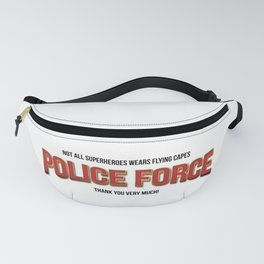 Policeman t shirt. The real super heroes - Policemen - A homage to the pandemic professionals. Fanny Pack