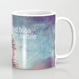 Find bliss stay awhile Coffee Mug