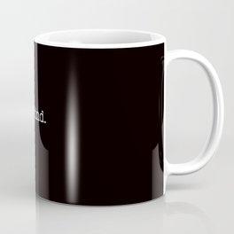 be kind. Coffee Mug