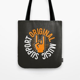 Support Original Music Tote Bag