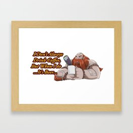I don't always drink coffee Framed Art Print