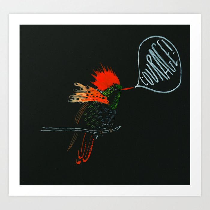 Courage! Art Print