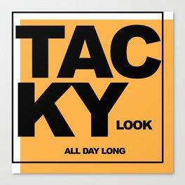 Tacky Look Canvas Print