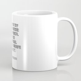 It's silly to try to escape other people's faults. They are inescapable. Just try to escape your own Coffee Mug