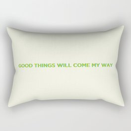 Good Things Will Come My Way Rectangular Pillow