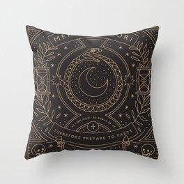 Memento Mori - Prepare to Party Throw Pillow