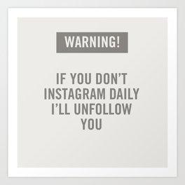 Warning! Instagram. Art Print