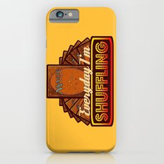 Everyday I'm Shuffling (No Dice Version)  |  Magic The Gathering Slim Case iPhone 6s