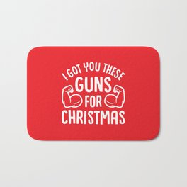 I Got You These Guns For Christmas (Funny Gym Fitness) Bath Mat