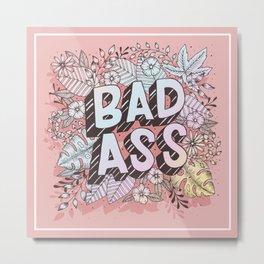BADASS Metal Print