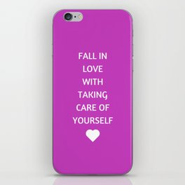 FALL IN LOVE WITH TAKING CARE OF YOURSELF iPhone Skin