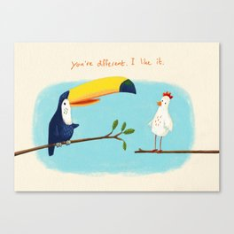 You're different. I like it. Canvas Print