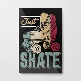 Just Skate | Retro Roller Skating Metal Print