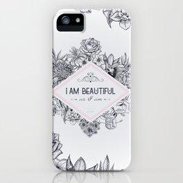 I am Beautiful as I am ! iPhone Case