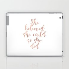 She believed she could so she did - rose gold Laptop & iPad Skin