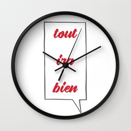 Positive Thoughts: Tout Ira Bien Wall Clock