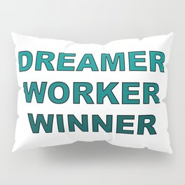 Dreamer Worker Winner - Dream.Work.Win - Inspirational - 57 Montgomery Ave Pillow Sham