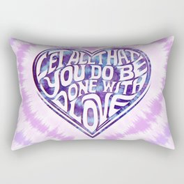 Let All That You Do Be Done With Love Tie-Dye Rectangular Pillow