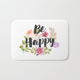 Be happy Inspirational Quote Bath Mat