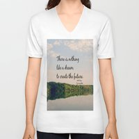 les miserables V-neck T-shirts featuring Dream to Create the Future Les Miserables Quote by KimberosePhotography