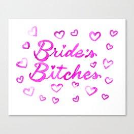 Bride's Bitches Canvas Print