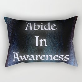 Abide In Awareness Inspiration Rectangular Pillow
