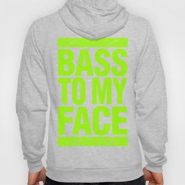 Bass To My Face (lime green) Hoody