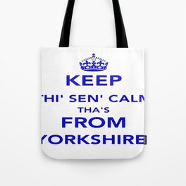 Keep Thi Sen Calm Thas From Yorkshire  Tote Bag