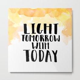 #KinaTurns24: Light Tomorrow With Today Metal Print