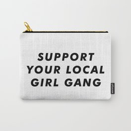 Support Your Local Girl Gang Aesthetic Carry-All Pouch