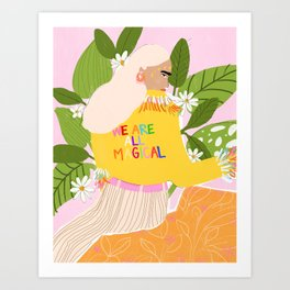 We are magical Art Print