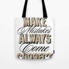 Never make mistakes, always come correct. Tote Bag