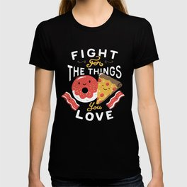 Fight For The Things You Love Pizza Donuts T-shirt