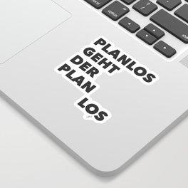 Planlos geht der Plan los - Black Sticker