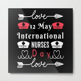 International Nurses Day 12th May Metal Print