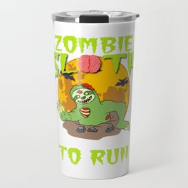 """Sloth Detailed Zombie Tee For Yourself? Awesome T-shirt """"Zombie Sloth No Need To Run"""" Design Travel Mug"""