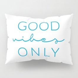 Good Vibes Only Cyan Pillow Sham