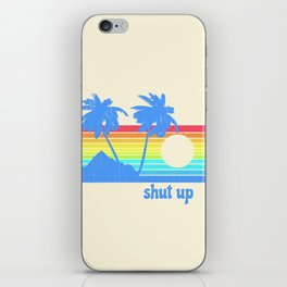 Shut Up iPhone Skin