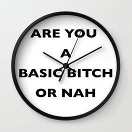 A Basic B*tch or Nah Wall Clock