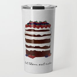 Let Them Eat Cake, Dessert Art Travel Mug