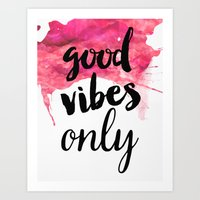 good vibes only Art Prints featuring Good Vibes Only by Roarr