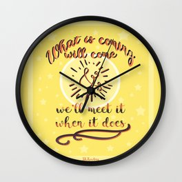Whats coming will come Wall Clock