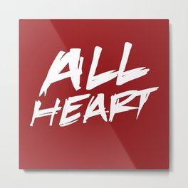 All Heart Metal Print
