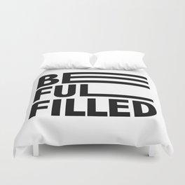 Be Fulfilled Duvet Cover