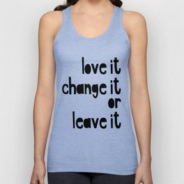 Love or leave best advice ever Unisex Tank Top