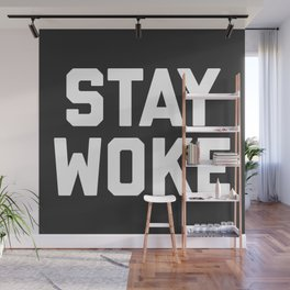 Stay Woke Quote Wall Mural