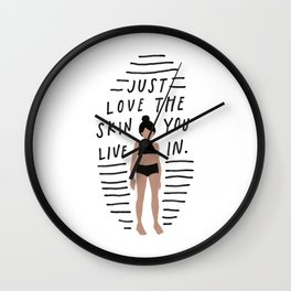 the skin you live in Wall Clock