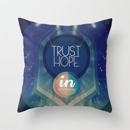 Trust hope in a damned age Throw Pillow