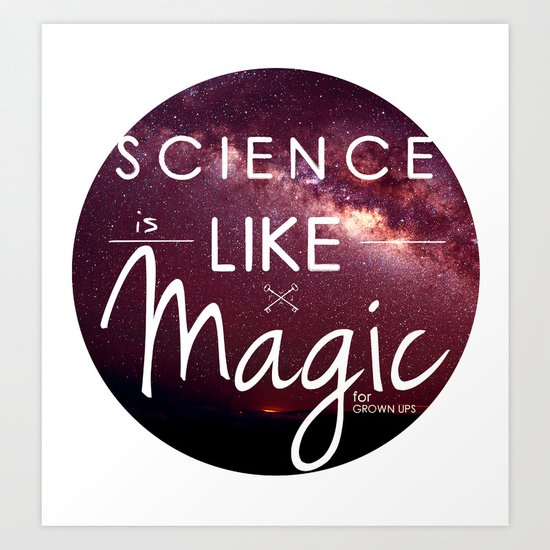 Science is Magic Art Print