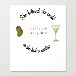 She believed She Could So She Had a Martini Canvas Print